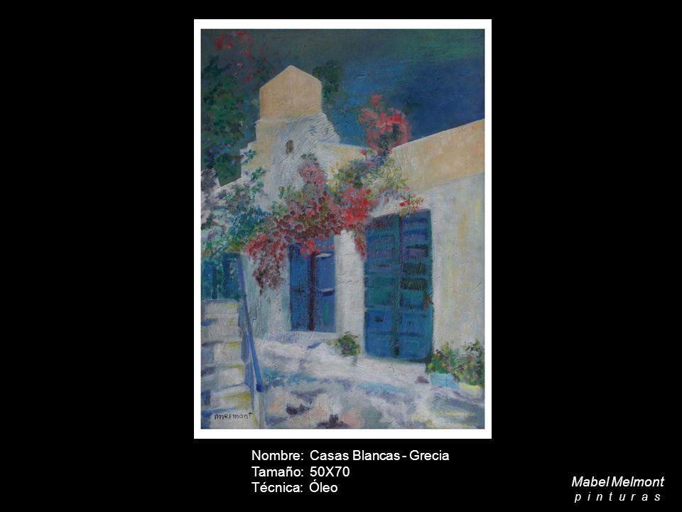 Nombre: Casas Blancas - Grecia Tamaño: 50X70 Técnica: Óleo Mabel Melmont p i n t u r a s