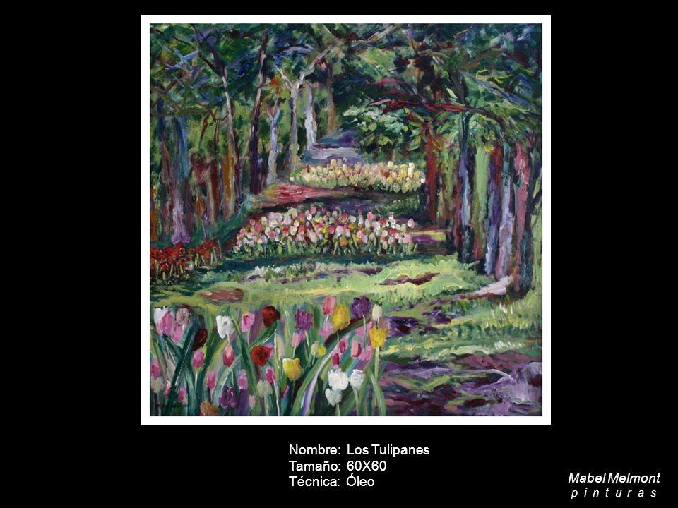 Nombre: Los Tulipanes Tamaño: 60X60 Técnica: Óleo Mabel Melmont p i n t u r a s