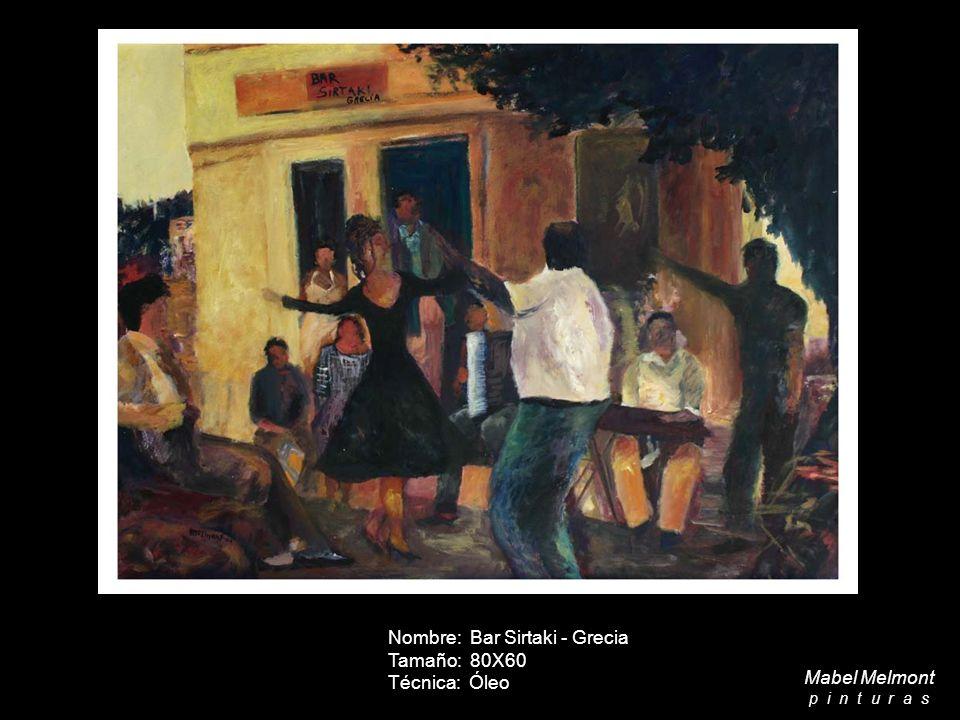 Nombre: Bar Sirtaki - Grecia Tamaño: 80X60 Técnica: Óleo Mabel Melmont p i n t u r a s