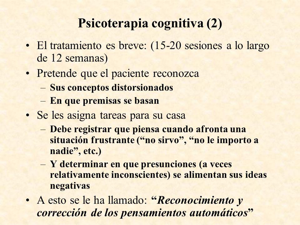 Psicoterapia cognitiva (2) El tratamiento es breve: (15-20 sesiones a lo largo de 12 semanas) Pretende que el paciente reconozca –Sus conceptos distor