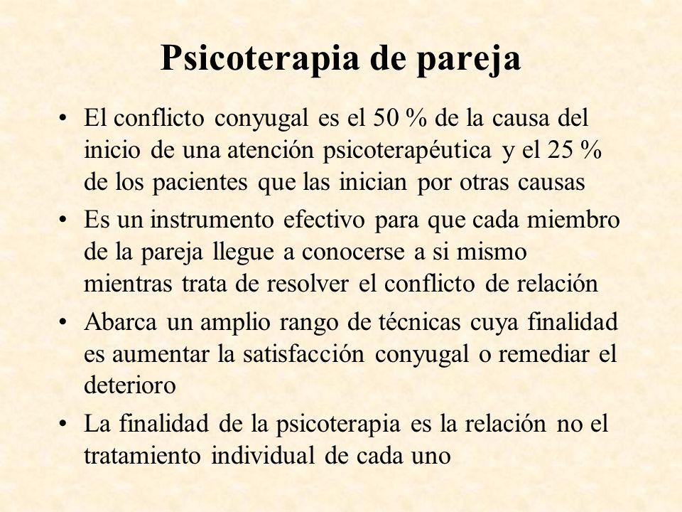 Psicoterapia de pareja El conflicto conyugal es el 50 % de la causa del inicio de una atención psicoterapéutica y el 25 % de los pacientes que las ini