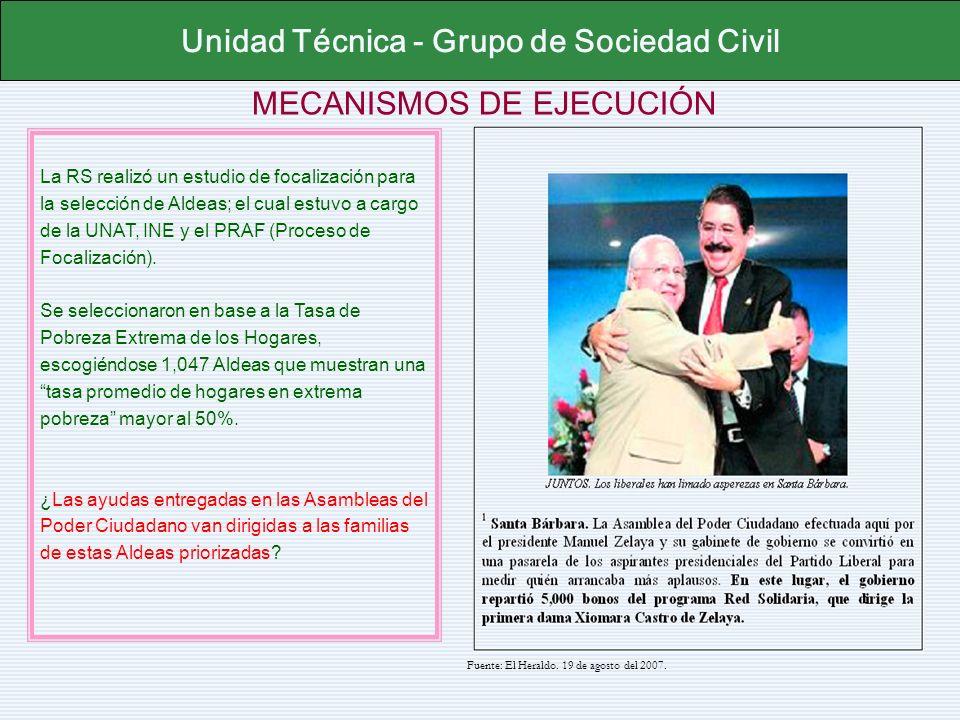 MECANISMOS DE EJECUCIÓN Unidad Técnica - Grupo de Sociedad Civil La RS realizó un estudio de focalización para la selección de Aldeas; el cual estuvo