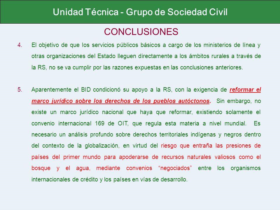 CONCLUSIONES Unidad Técnica - Grupo de Sociedad Civil 4.El objetivo de que los servicios públicos básicos a cargo de los ministerios de línea y otras