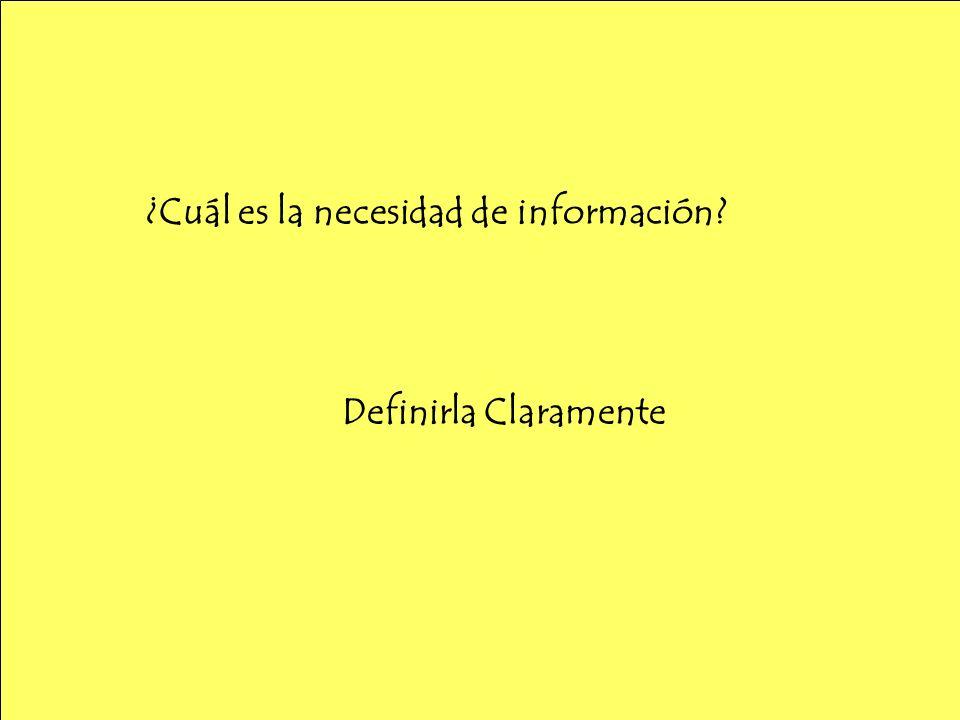 ¿Cuál es la necesidad de información Definirla Claramente