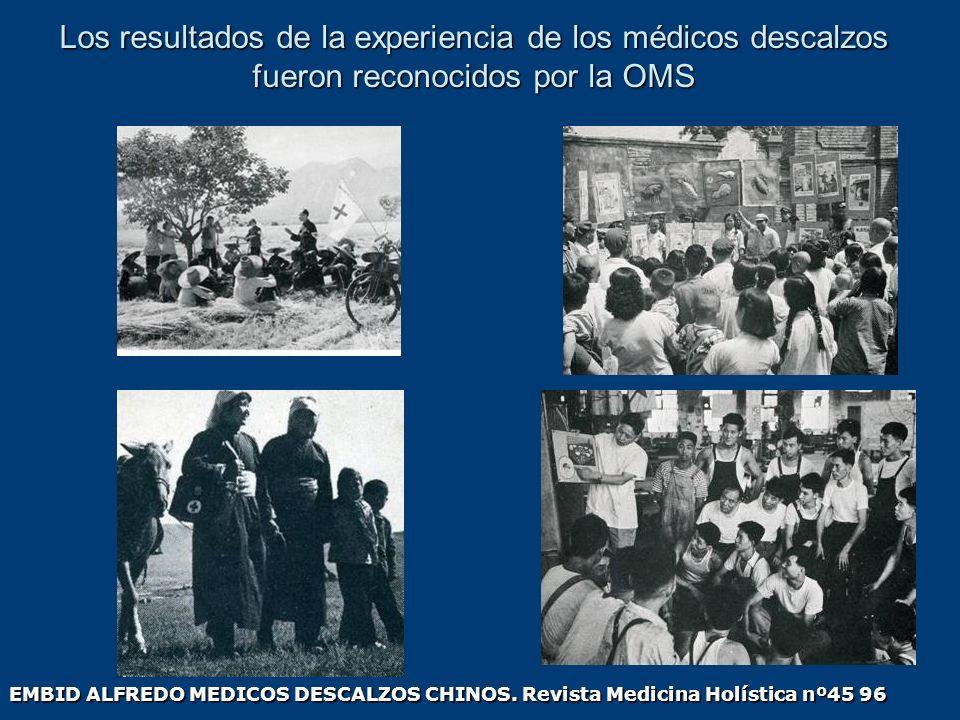 Los resultados de la experiencia de los médicos descalzos fueron reconocidos por la OMS EMBID ALFREDO MEDICOS DESCALZOS CHINOS. Revista Medicina Holís