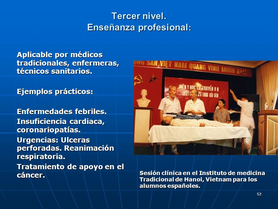 52 Tercer nivel. Enseñanza profesional : Aplicable por médicos tradicionales, enfermeras, técnicos sanitarios. Ejemplos prácticos: Enfermedades febril
