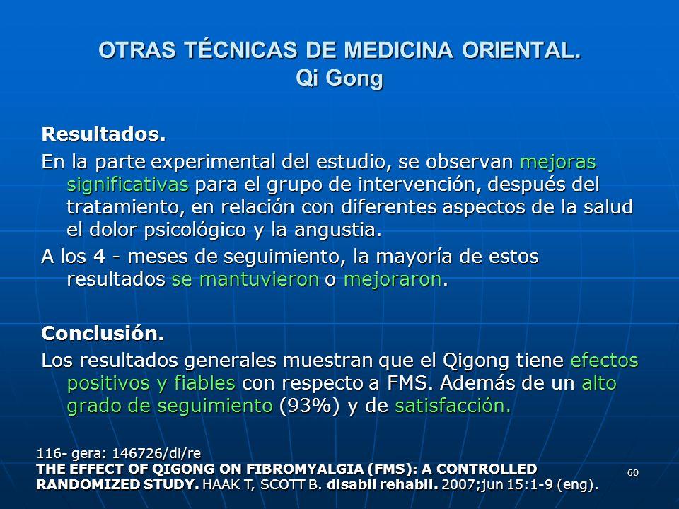 60 OTRAS TÉCNICAS DE MEDICINA ORIENTAL. Qi Gong Resultados. En la parte experimental del estudio, se observan mejoras significativas para el grupo de