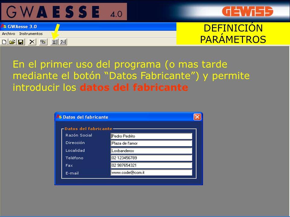 En el primer uso del programa (o mas tarde mediante el botón Datos Fabricante) y permite introducir los datos del fabricante DEFINICIÓN PARÁMETROS