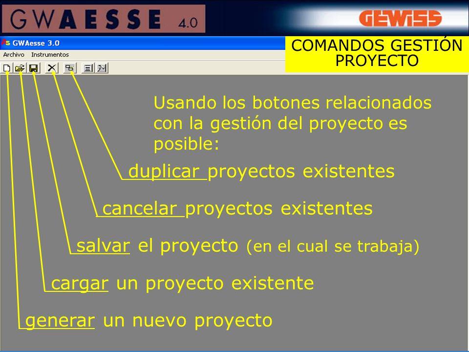 duplicar proyectos existentes cancelar proyectos existentes salvar el proyecto (en el cual se trabaja) cargar un proyecto existente generar un nuevo p