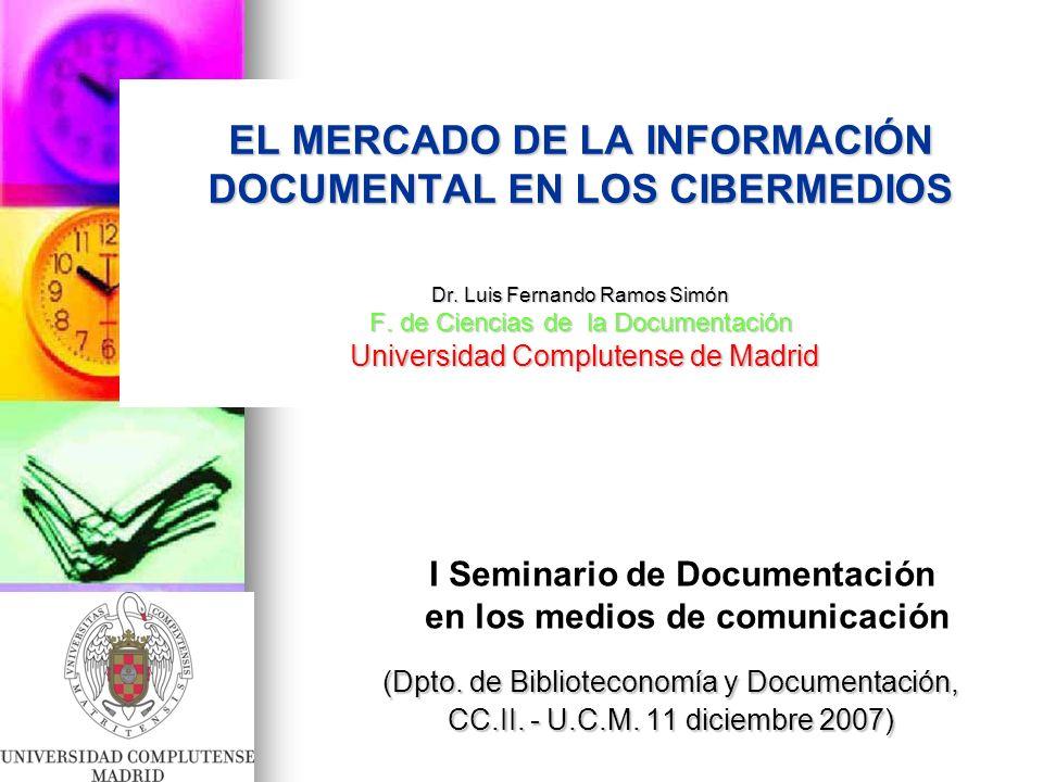 EL MERCADO DE LA INFORMACIÓN DOCUMENTAL EN LOS CIBERMEDIOS Dr.
