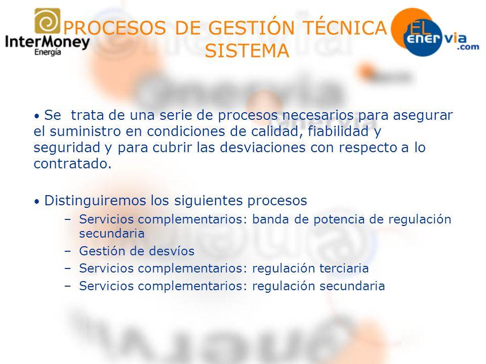 PROCESOS DE GESTIÓN TÉCNICA DEL SISTEMA Se trata de una serie de procesos necesarios para asegurar el suministro en condiciones de calidad, fiabilidad