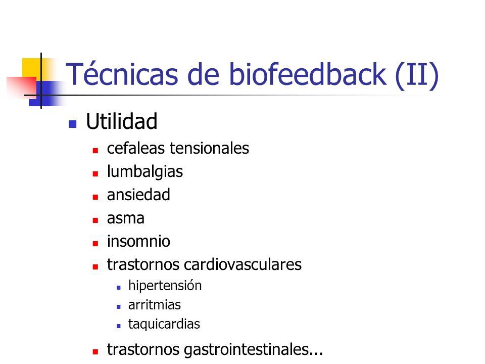 Técnicas de biofeedback (II) Utilidad cefaleas tensionales lumbalgias ansiedad asma insomnio trastornos cardiovasculares hipertensión arritmias taquic
