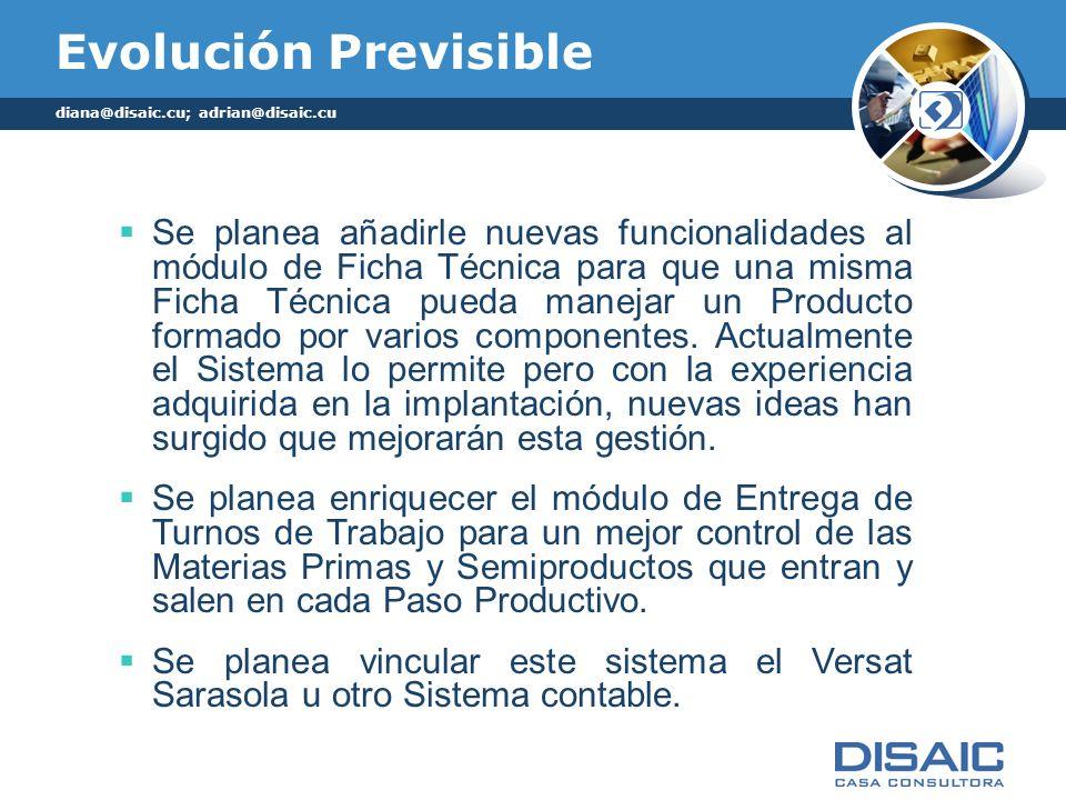 Evolución Previsible Se planea añadirle nuevas funcionalidades al módulo de Ficha Técnica para que una misma Ficha Técnica pueda manejar un Producto formado por varios componentes.