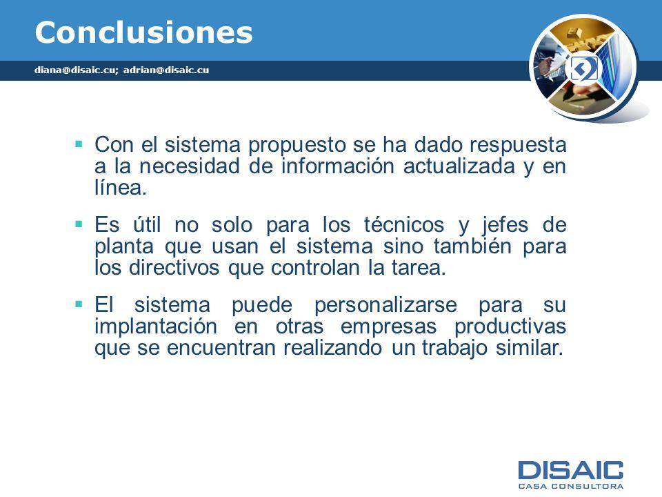 Conclusiones Con el sistema propuesto se ha dado respuesta a la necesidad de información actualizada y en línea. Es útil no solo para los técnicos y j