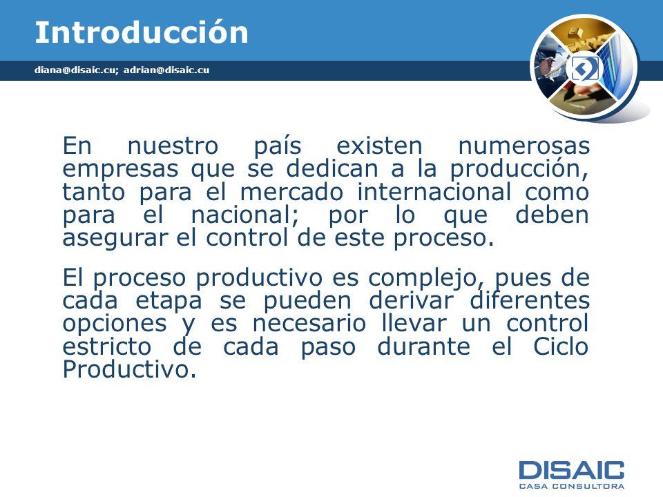 Introducción En nuestro país existen numerosas empresas que se dedican a la producción, tanto para el mercado internacional como para el nacional; por lo que deben asegurar el control de este proceso.
