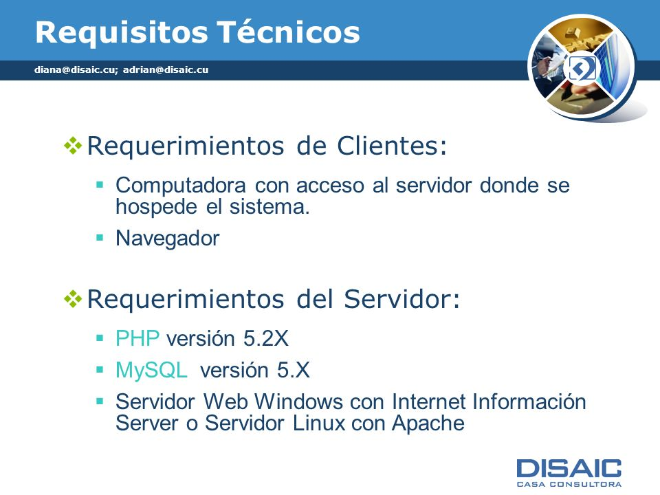 Requisitos Técnicos Requerimientos de Clientes: Computadora con acceso al servidor donde se hospede el sistema. Navegador Requerimientos del Servidor: