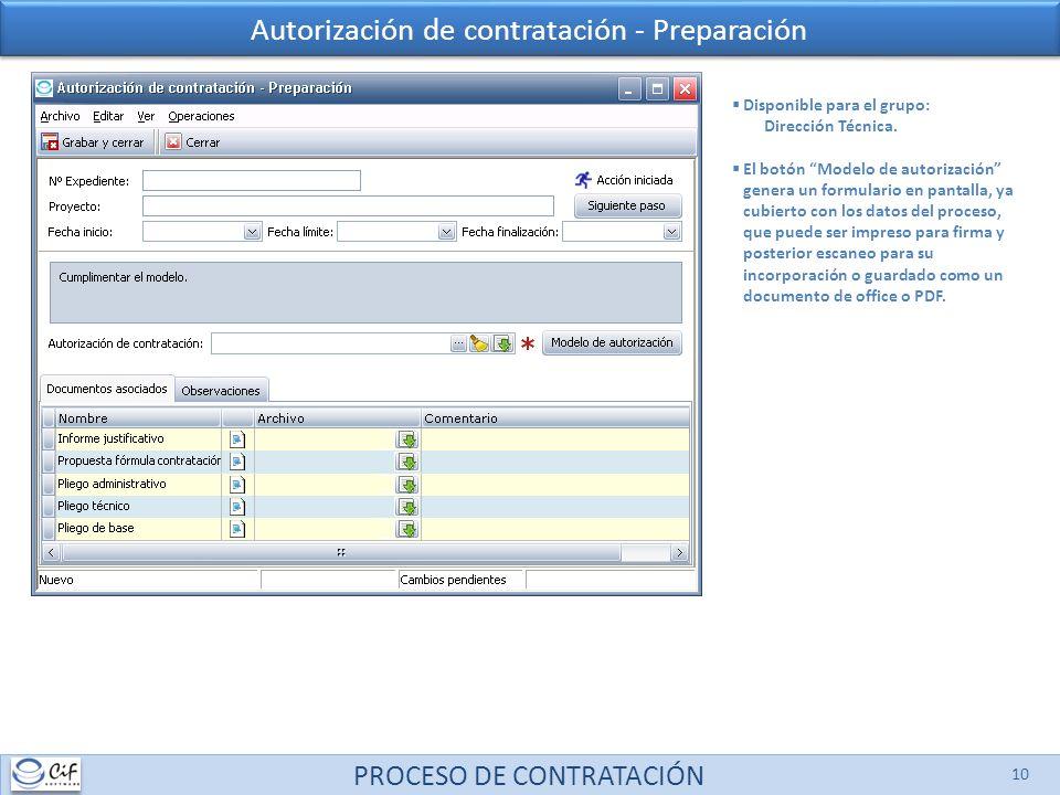 PROCESO DE CONTRATACIÓN 10 Autorización de contratación - Preparación Disponible para el grupo: Dirección Técnica. El botón Modelo de autorización gen