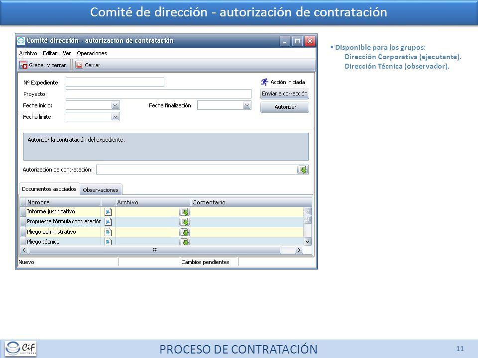 PROCESO DE CONTRATACIÓN 11 Comité de dirección - autorización de contratación Disponible para los grupos: Dirección Corporativa (ejecutante). Direcció