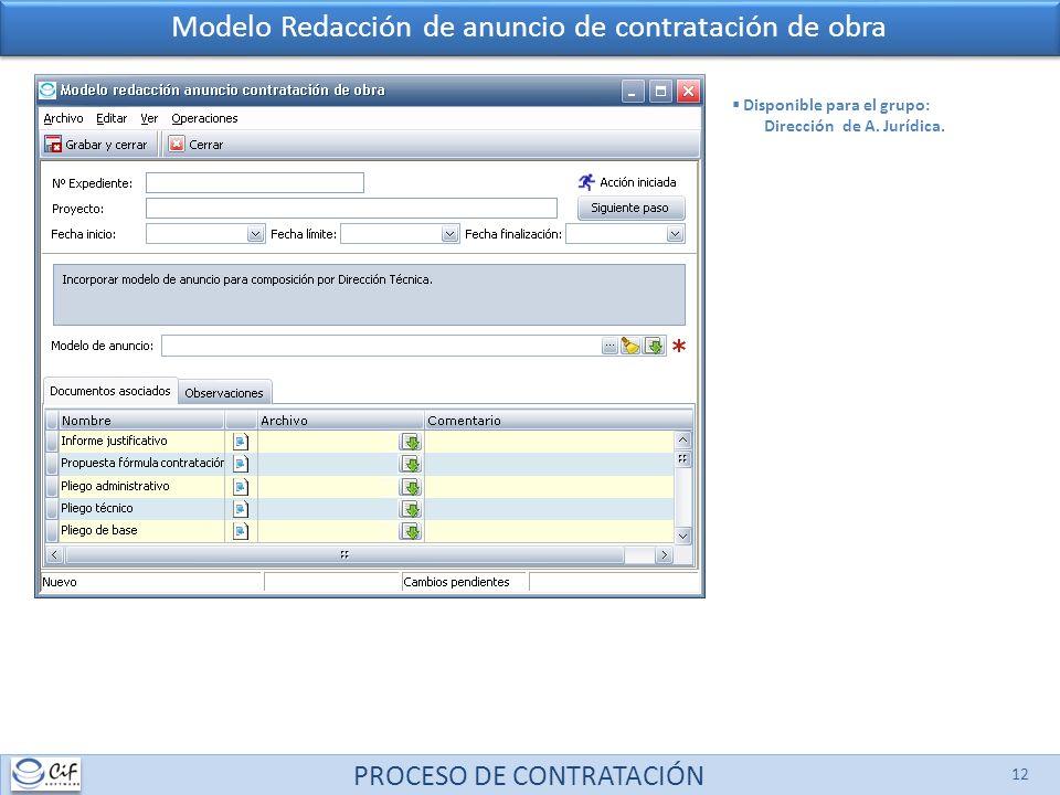 PROCESO DE CONTRATACIÓN 12 Modelo Redacción de anuncio de contratación de obra Disponible para el grupo: Dirección de A. Jurídica.