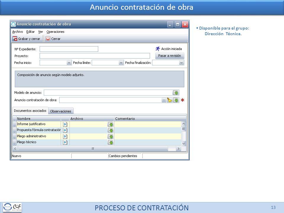 PROCESO DE CONTRATACIÓN 13 Anuncio contratación de obra Disponible para el grupo: Dirección Técnica.