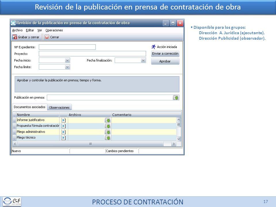 PROCESO DE CONTRATACIÓN 17 Revisión de la publicación en prensa de contratación de obra Disponible para los grupos: Dirección A. Jurídica (ejecutante)