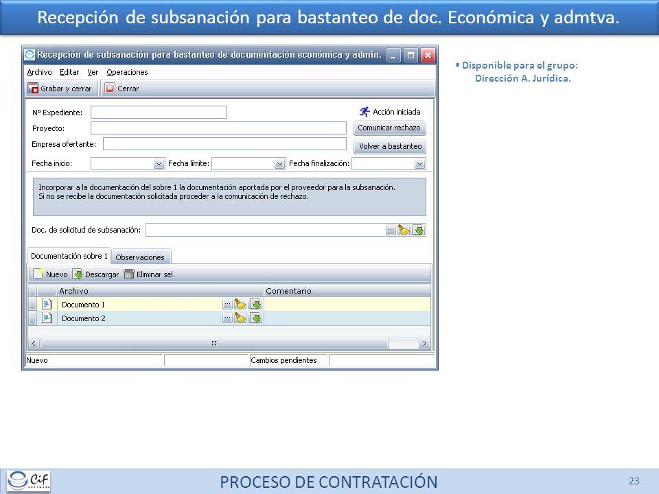 PROCESO DE CONTRATACIÓN 23 Recepción de subsanación para bastanteo de doc. Económica y admtva. Disponible para el grupo: Dirección A. Jurídica.
