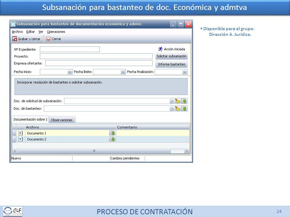 PROCESO DE CONTRATACIÓN 24 Subsanación para bastanteo de doc. Económica y admtva Disponible para el grupo: Dirección A. Jurídica.