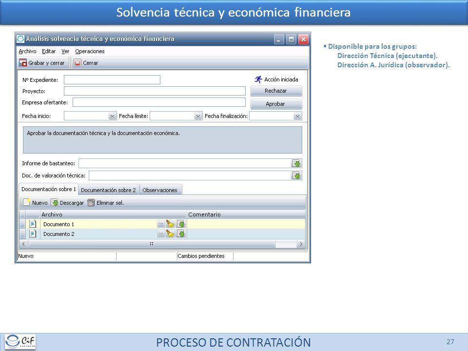 PROCESO DE CONTRATACIÓN 27 Solvencia técnica y económica financiera Disponible para los grupos: Dirección Técnica (ejecutante). Dirección A. Jurídica