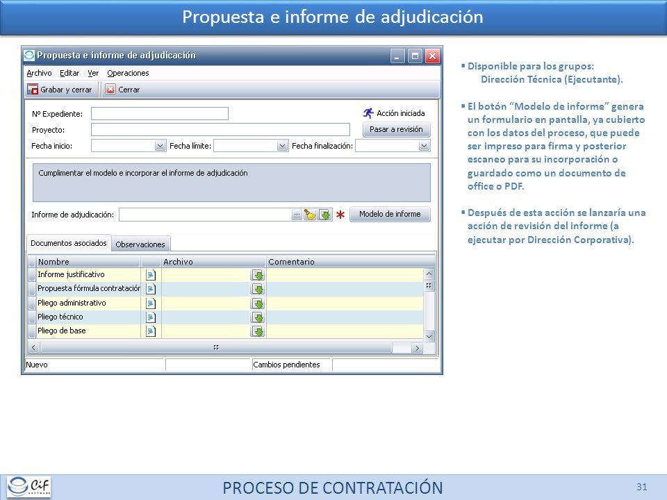 PROCESO DE CONTRATACIÓN 31 Disponible para los grupos: Dirección Técnica (Ejecutante). El botón Modelo de informe genera un formulario en pantalla, ya
