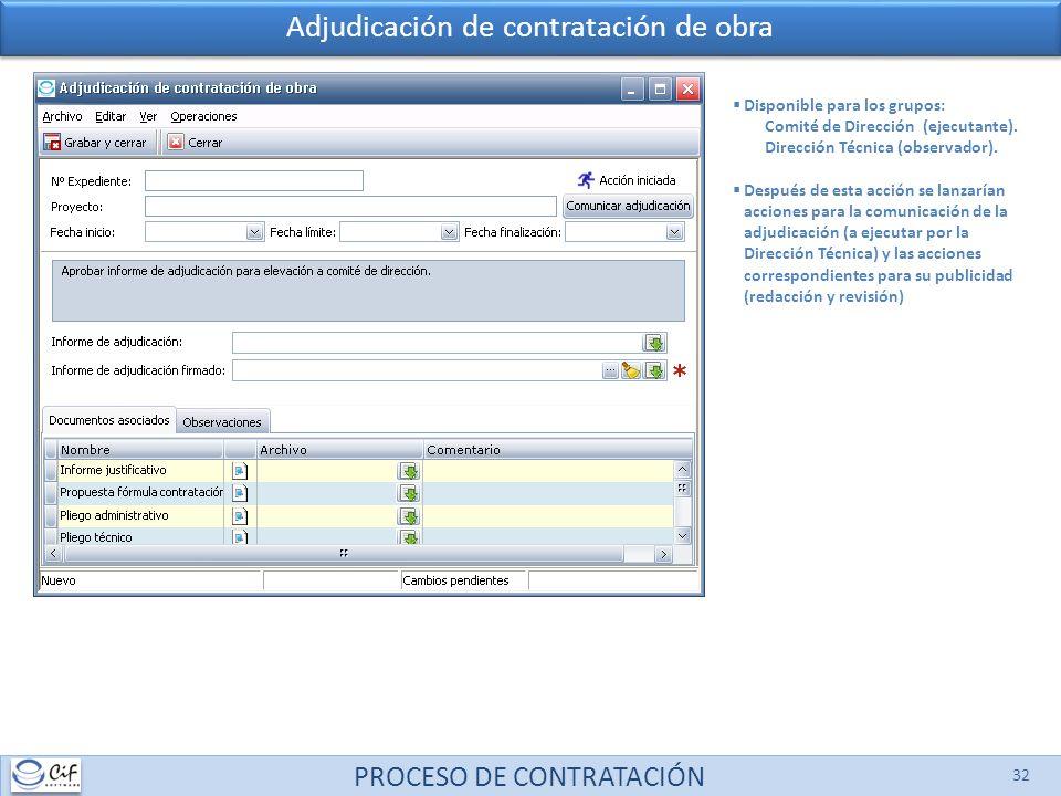 PROCESO DE CONTRATACIÓN 32 Disponible para los grupos: Comité de Dirección (ejecutante). Dirección Técnica (observador). Después de esta acción se lan