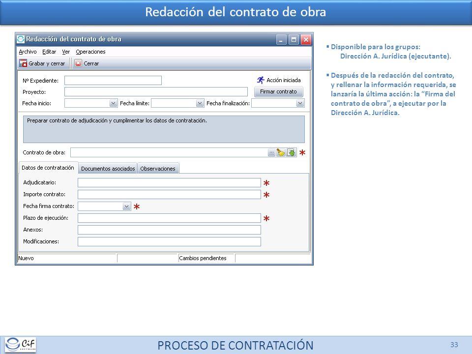 PROCESO DE CONTRATACIÓN 33 Disponible para los grupos: Dirección A. Jurídica (ejecutante). Después de la redacción del contrato, y rellenar la informa