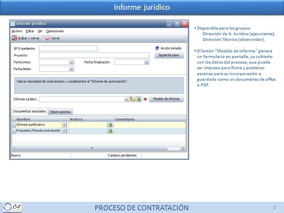PROCESO DE CONTRATACIÓN 5 Informe jurídico Disponible para los grupos: Dirección de A. Jurídica (ejecutante). Dirección Técnica (observador). El botón