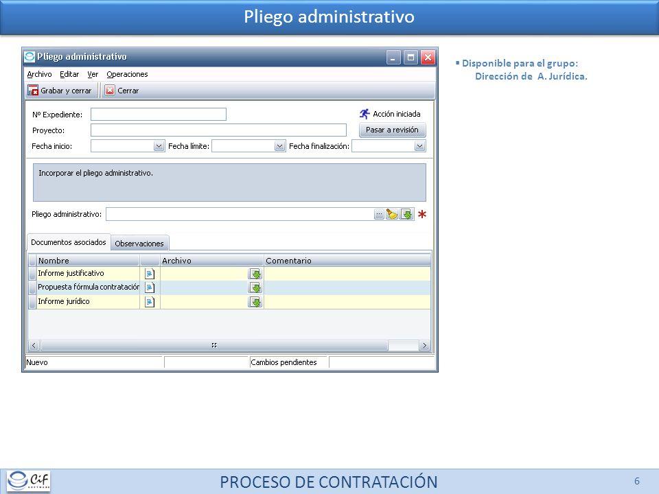 PROCESO DE CONTRATACIÓN 6 Pliego administrativo Disponible para el grupo: Dirección de A. Jurídica.