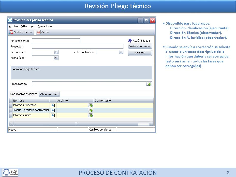 PROCESO DE CONTRATACIÓN 9 Revisión Pliego técnico Disponible para los grupos: Dirección Planificación (ejecutante). Dirección Técnica (observador). Di