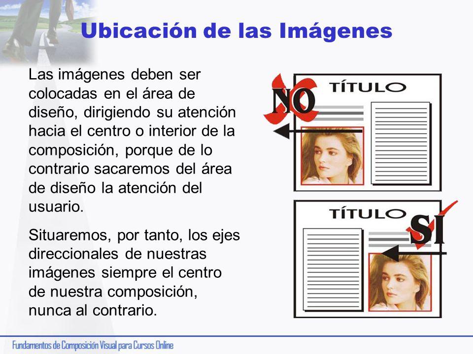 Ubicación de las Imágenes Las imágenes deben ser colocadas en el área de diseño, dirigiendo su atención hacia el centro o interior de la composición,