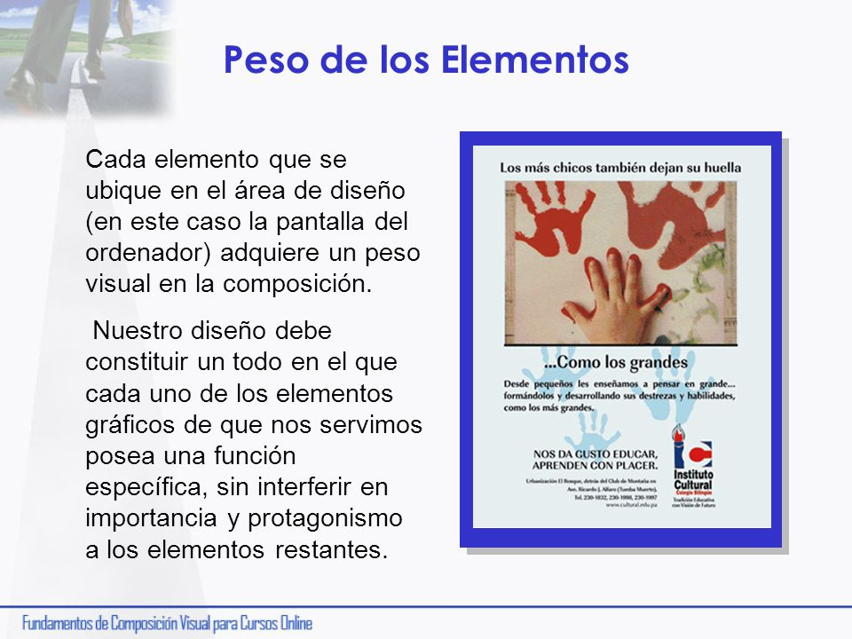 Peso de los Elementos Cada elemento que se ubique en el área de diseño (en este caso la pantalla del ordenador) adquiere un peso visual en la composic