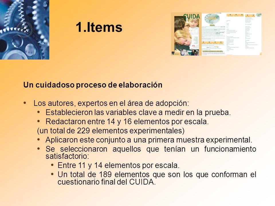 1.Items Un cuidadoso proceso de elaboración Los autores, expertos en el área de adopción: Establecieron las variables clave a medir en la prueba. Reda