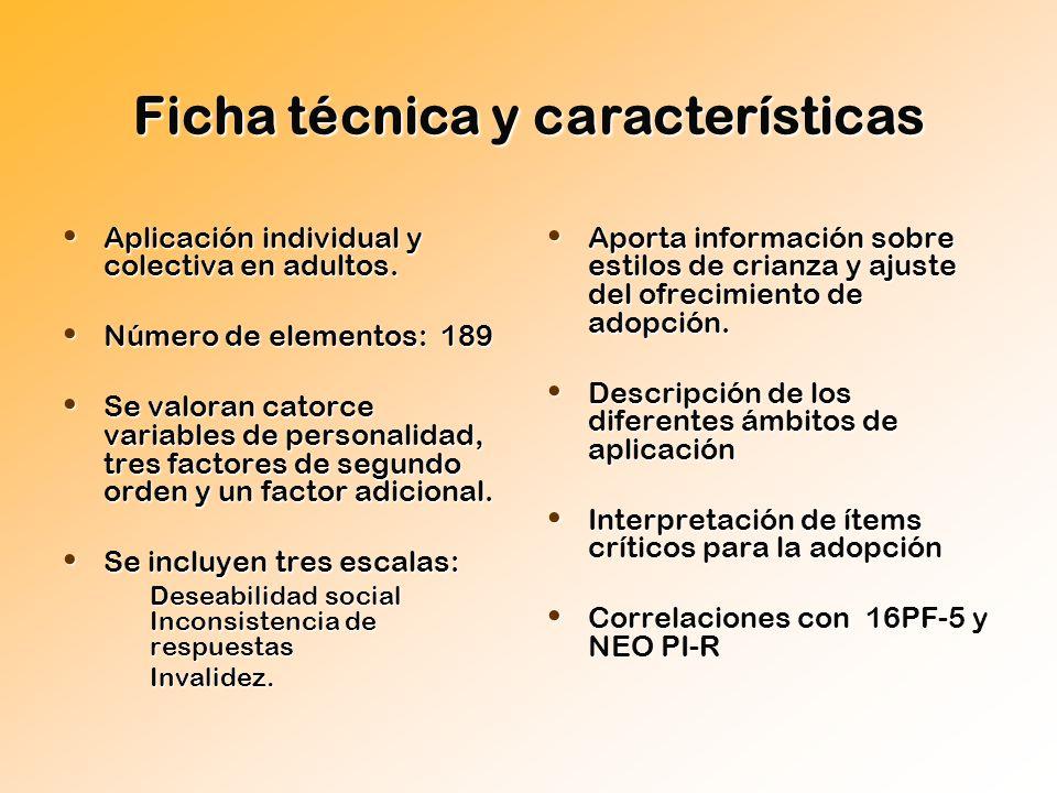 Ficha técnica y características Aplicación individual y colectiva en adultos. Aplicación individual y colectiva en adultos. Número de elementos: 189 N