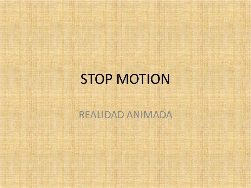 STOP MOTION REALIDAD ANIMADA