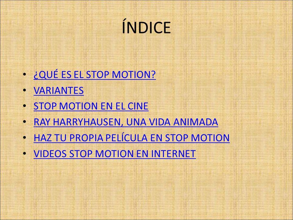 ÍNDICE ¿QUÉ ES EL STOP MOTION.