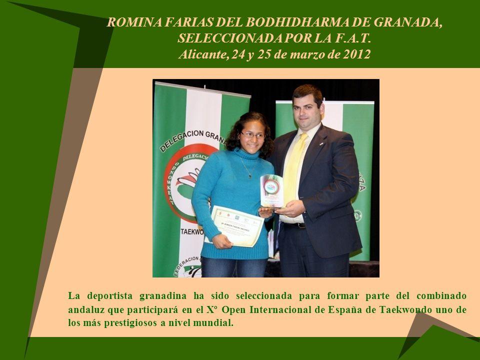 ROMINA FARIAS DEL BODHIDHARMA DE GRANADA, SELECCIONADA POR LA F.A.T. Alicante, 24 y 25 de marzo de 2012 La deportista granadina ha sido seleccionada p