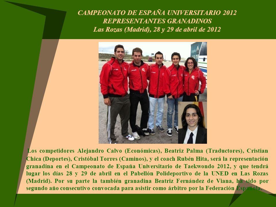 CAMPEONATO DE ESPAÑA UNIVERSITARIO 2012 REPRESENTANTES GRANADINOS Las Rozas (Madrid), 28 y 29 de abril de 2012 Los competidores Alejandro Calvo (Econó