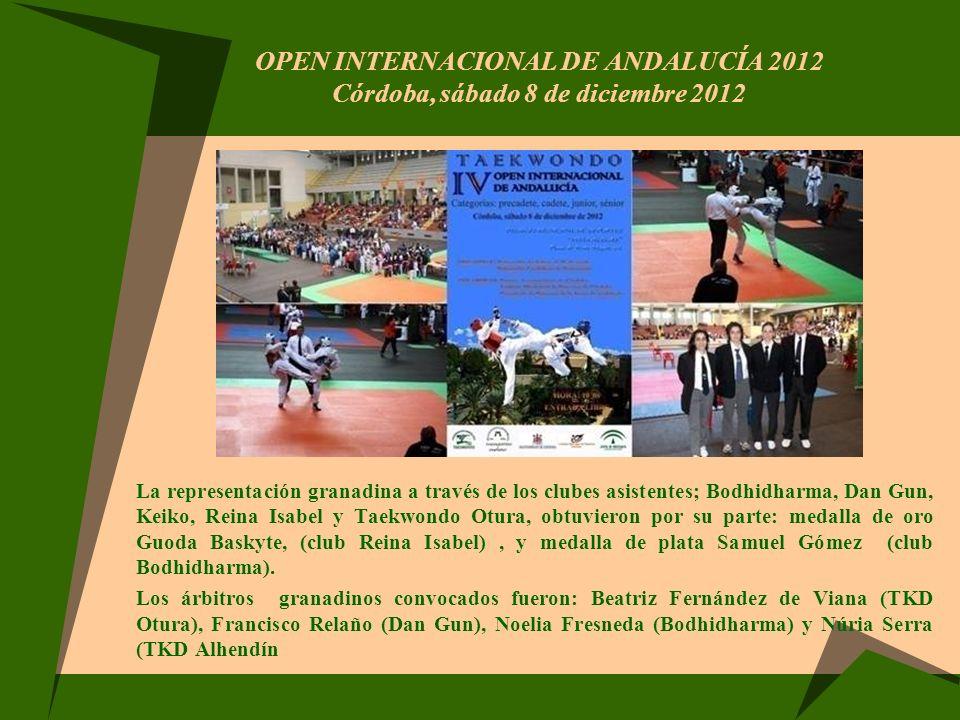 OPEN INTERNACIONAL DE ANDALUCÍA 2012 Córdoba, sábado 8 de diciembre 2012 La representación granadina a través de los clubes asistentes; Bodhidharma, D