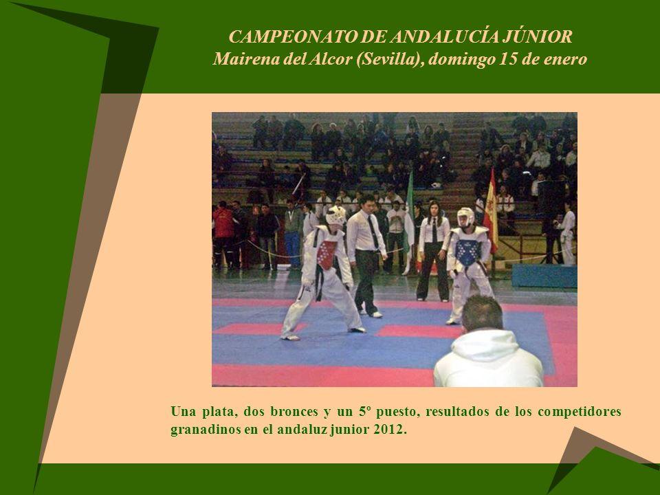 CAMPEONATO DE ANDALUCÍA JÚNIOR Mairena del Alcor (Sevilla), domingo 15 de enero Una plata, dos bronces y un 5º puesto, resultados de los competidores