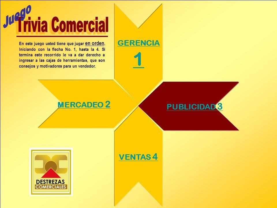MERCADEO 2 PUBLICIDAD 3 VENTAS 4 GERENCIA 1 En este juego usted tiene que jugar en orden. Iniciando con la flecha No. 1, hasta la 4. Si termina este r