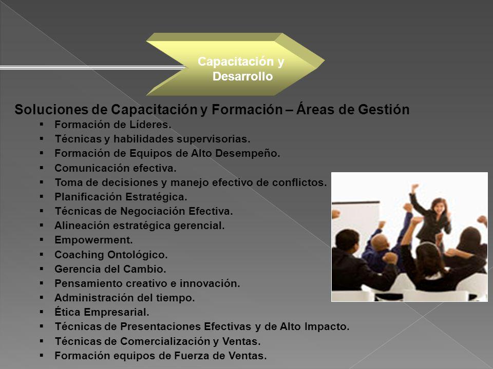 Soluciones de Capacitación y Formación – Áreas de Gestión Formación de Líderes. Técnicas y habilidades supervisorias. Formación de Equipos de Alto Des