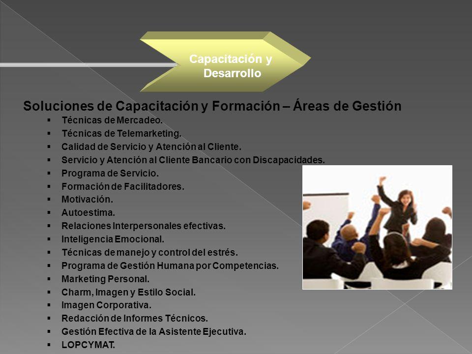 Soluciones de Capacitación y Formación – Áreas de Gestión Técnicas de Mercadeo. Técnicas de Telemarketing. Calidad de Servicio y Atención al Cliente.