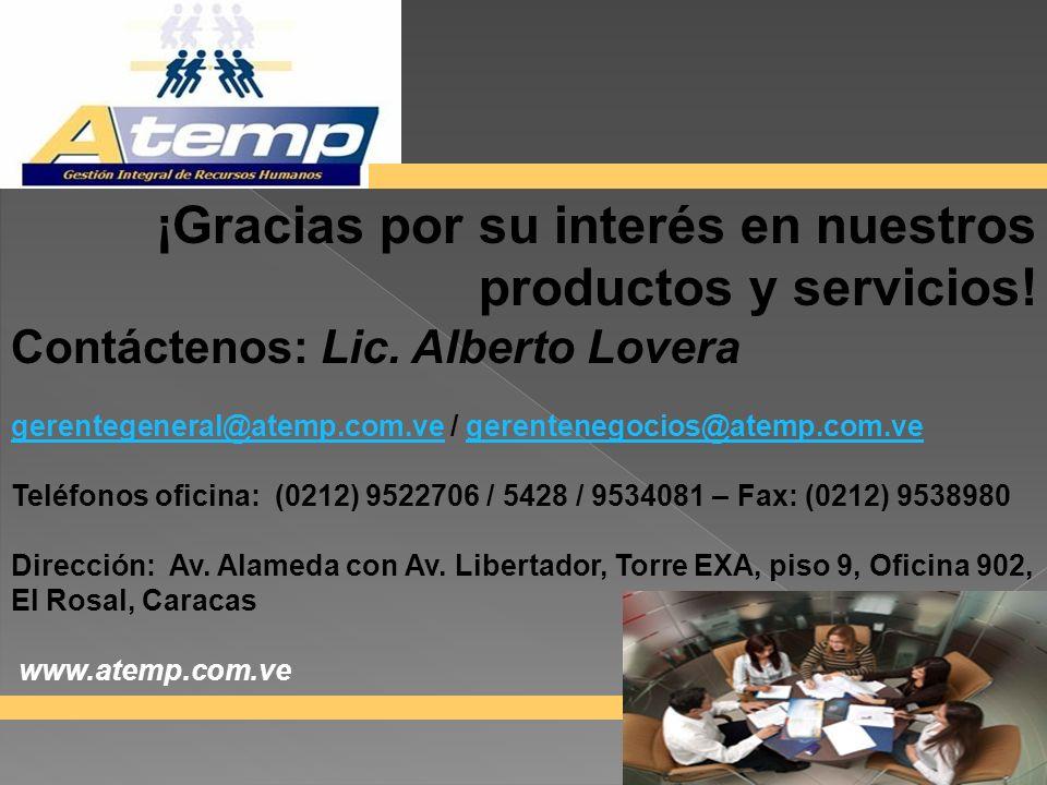 ¡Gracias por su interés en nuestros productos y servicios! Contáctenos: Lic. Alberto Lovera gerentegeneral@atemp.com.vegerentegeneral@atemp.com.ve / g
