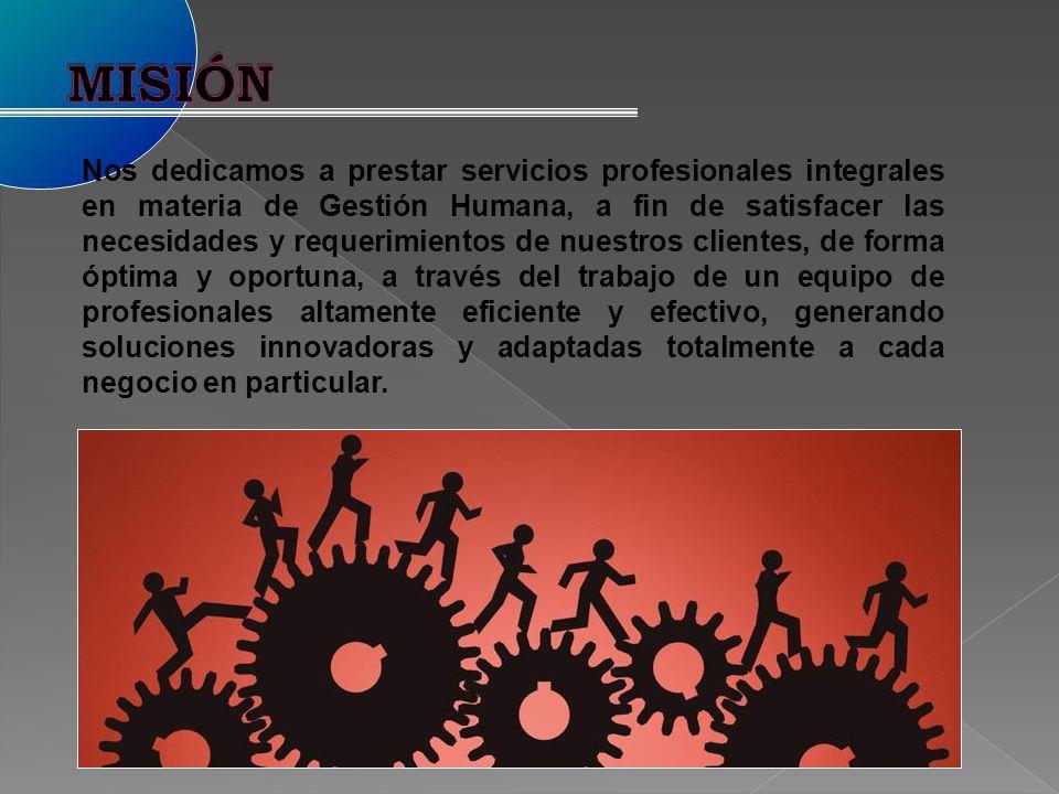 Ser reconocidos como una organización nacional líder, comprometida con la calidad y que brinda servicios integrales y diferenciadores en materia de gestión humana, siendo el lugar de preferencia de nuestros clientes y talento humano para la solución de sus necesidades y requerimientos.
