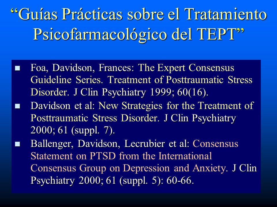 Guías Prácticas sobre el Tratamiento Psicofarmacológico del TEPTGuías Prácticas sobre el Tratamiento Psicofarmacológico del TEPT Foa, Davidson, France